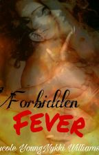Forbidden Fever by NycoleYoungNykkiWilliams