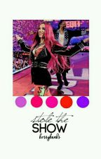 STOLE THE SHOW → Sasha Banks by baddiesasha