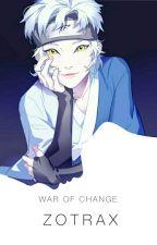 War Of Change  by Zotrax