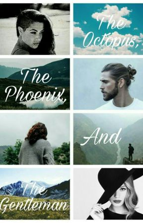 The Octopus, The Phoenix, And The Gentleman  by Buckeye_Writer