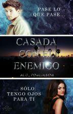 CASADA CON EL ENEMIGO*LOUIS Y TU* by alo_tomlinson