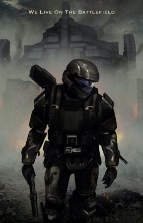 We Live On The Battlefield (Halo)  by TheShadowSpartan55