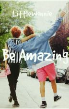 Be Amazing |N.S| by LittleWonnie