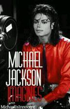 Michael Jackson Imagines by MichaelIsInnocent