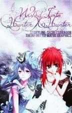 Wished Into Hunter x Hunter by Secretsdragon