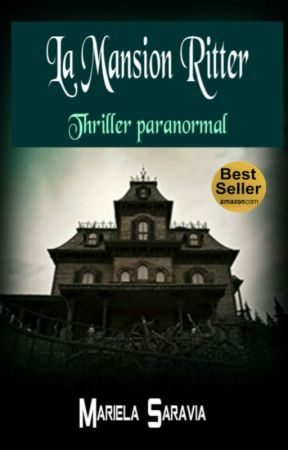 La Mansion Ritter (Paranormal) by MarielaSaraviaValver