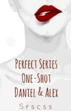 Perfect Series One-Shot: Daniel & Alex  by Srscss