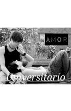 Amor Universitario #Wattys2016 by Princesita1997