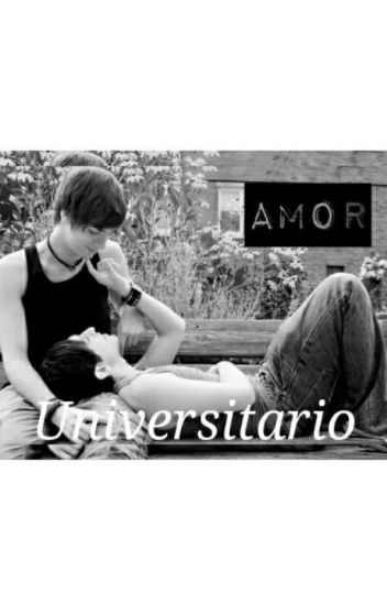 Amor Universitario #Wattys2016