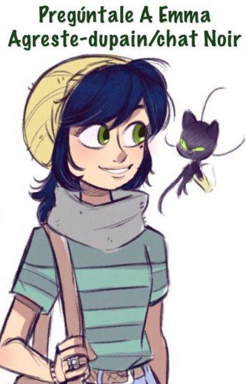 Pregúntale a Emma agreste-dupain/chat noir