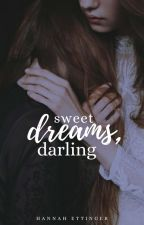 Sweet Dreams, Darling (#Wattys2016) by HEttinger