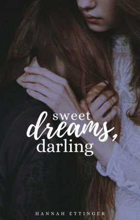 Sweet Dreams, Darling (#Wattys2016) by hanna443