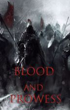 Blood and Prowess by b_remma