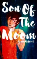 Son Of The Moon [Percy Jackson AU] COMPLETE  by GeminiHaddock