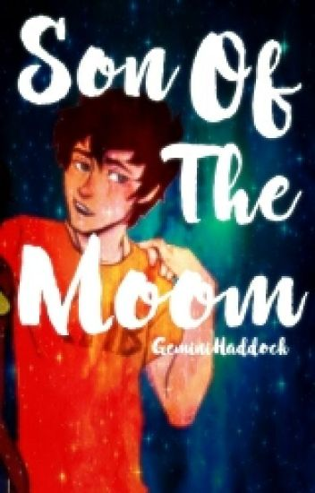 Son Of The Moon [Percy Jackson AU] COMPLETE