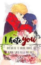 I hate you... by LadyMayr