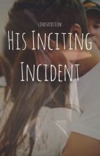 His Inciting Incident by lindsayditlow