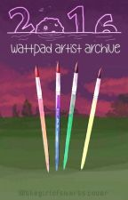 2016 Wattpad Artist Archive by TheGirlOfSmarts