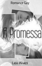A Promessa (Versão Gay) by Leo_Alves4