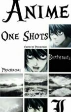 Anime One Shots by ArealAurealis