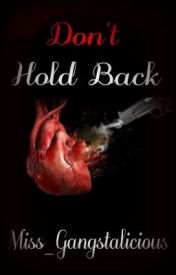 Don't Hold Back [UNEDITED] by Miss_Hoodnificent