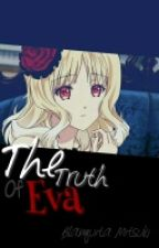 The Truth Of Eva©  by BlanquitaMitsuki
