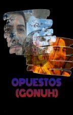 Opuestos (Gonuh) by Gonuhfics