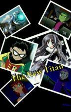 The New Titan (Teen Titan Fanfic) by Artiana