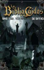 La Biblia de los Caidos Tomo 1 del testamento de Dryads (fanfic) by stardothsvegacano