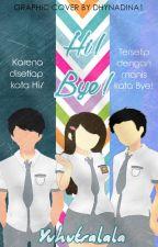 Hi! Bye! by Yuhutralala