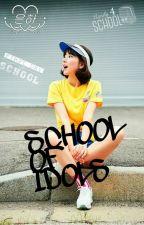School of Idols [Stop Update] by BeemyBae