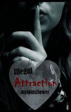 Illegal Attraction by mylotusflower