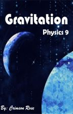 Physics 9: Gravitation by _Rain_Carnation