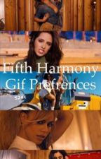 Fifth Harmony Gif Prefrences by bananasforcamzi