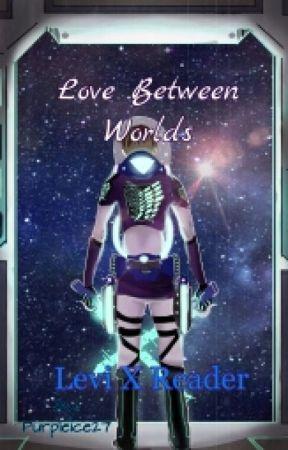 Love Between Worlds (Levi X Reader) by Purpleice27
