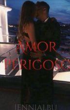 Amor perigoso by Jennialb