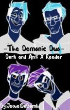 Demonic Duo (Darkiplier & AntiSepticEye X Reader by JewelDaBomb