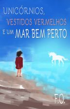 Unicórnios, Vestidos Vermelhos e um Mar Bem Perto by Cartazuo