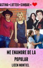 Me Enamore de la Popular (Simon y Ambar) (Lutteo + Gastina) by LieenMontiel