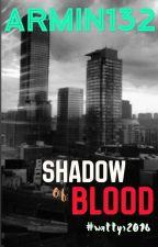 Shadow of Blood  by bookbender_