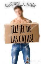 ¡El! ¡El de las cajas! by AlexStrecci_y_AlexBy