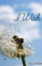 I Wish (OnGoing) by AriLlain