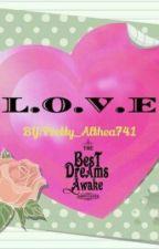 L.O.V.E by Pretty_Althea7421