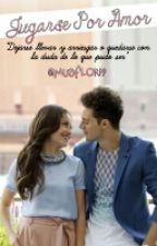 Jugarse Por Amor by Muaflorpp
