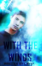 WITH THE WINDS( BOOK ONE OF THE WONDER LAND CHRONICLES ) Wattys 2016 by crysun03
