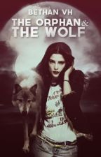 The Orphan And The Wolf- Book 1 in the Corvale Pack Series by BlondieVH