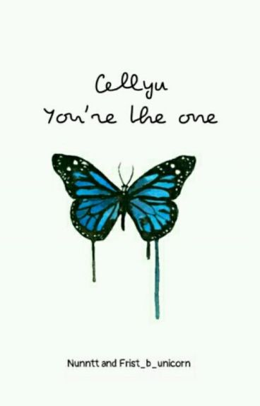 Cellyu: You're the one