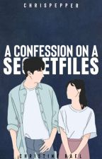 A Confession on a Secret Files by Chrispepper
