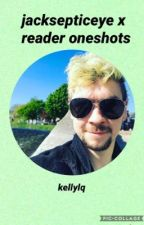 Jacksepticeye x Reader Oneshots ⎨REQUESTS ARE OPEN⎬ by kellylq