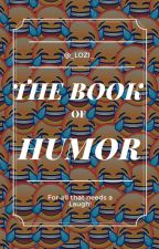 The Book of Humor! by _Lozi_